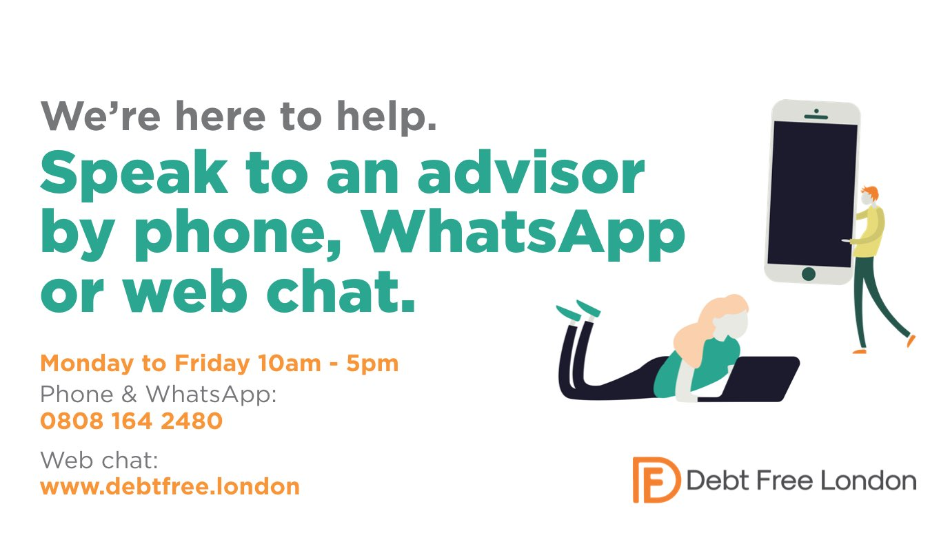 Debt Free London is now offering advice by phone, whatsapp and web chat