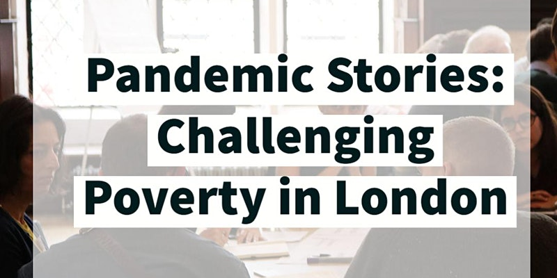 Pandemic Stories: Challenging poverty in London