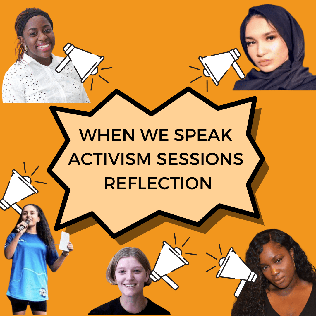 When We Speak Activism Sessions Reflections by Emma Weaver